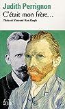 C'était mon frère... : Théo et Vincent van Gogh