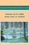 Essai sur le patrimoine de Beaufort et la Vallée : Histoire de la Vallée entre Loire et Authion