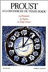 A la recherche du temps perdu, volume 3 : La Prisonnière - La Fugitive - Le Temps retrouvé