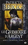 Mercy Thompson, tome 5 : Le grimoire d'argent