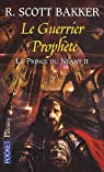 Le prince du néant, Tome 2 : Le guerrier prophète