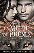Dante Garcea: La Meute du phénix, T2 (Bit-lit)