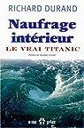 Naufrage intérieur : Le vrai Titanic