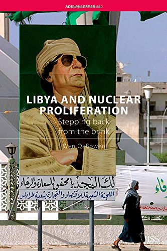 Libya and Nuclear Proliferation: Stepping Back from the Brink (Adelphi Series)