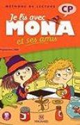 Je lis avec Mona et ses amis CP : Programme 2008