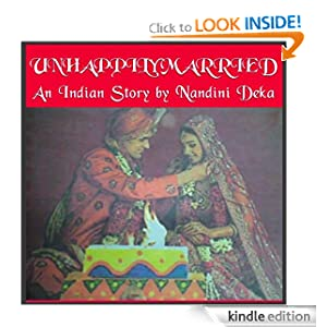 UNHAPPILY MARRIED - An Indian Story by Nandini Deka