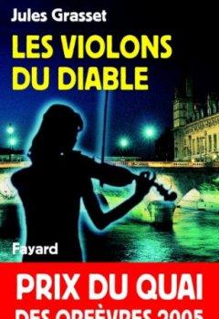 Livres Couvertures de Les Violons du diable : Prix du quai des orfèvres 2005 (Romanesque)