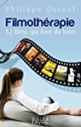 Filmothérapie : 52 films qui font du bien