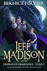 Jeff Madison et les Ombres de Drakmere: Un monde magique, une aventure fantastique