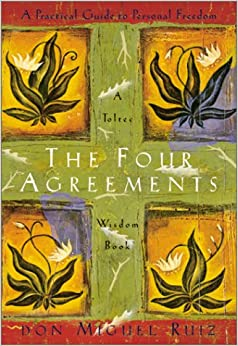 The Four Agreements: A Practical Guide to Personal Freedom, A Toltec Wisdom Book: Don Miguel Ruiz, Janet Mills: 9781878424501: Amazon.com: Books