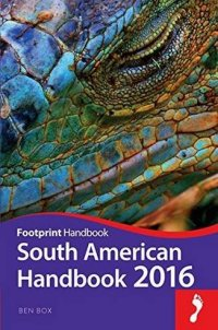 South American Handbook 2016 (Footprint - Handbooks)