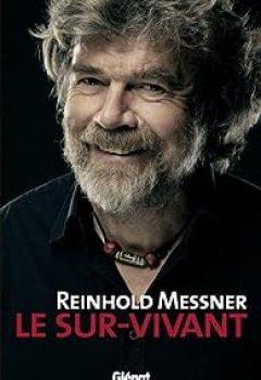 Livres Couvertures de Reinhold Messner : Le Sur Vivant
