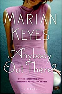 "Cover of ""Anybody Out There?: A Novel"""