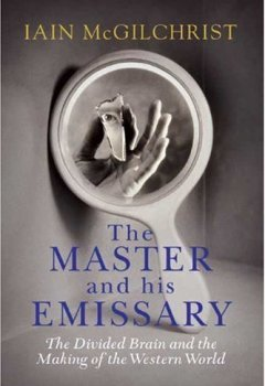 Livres Couvertures de The Master and His Emissary: The Divided Brain and the Making of the Western World