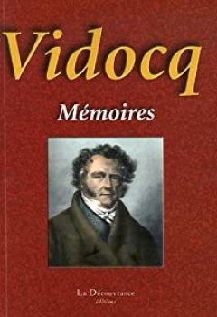 Télécharger Les Véritables Mémoires De Vidocq PDF Livre François Vidocq