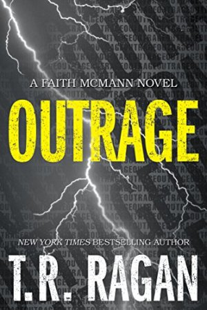Outrage (Faith McMann Trilogy Book 2) by T.R. Ragan download