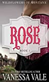 Rose (Wildflowers Of Montana Book 1)