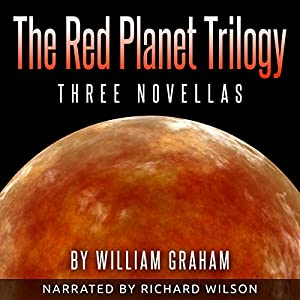The Red Planet Trilogy: Three Novellas | [William Graham]