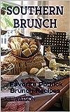 Southern Brunch: Favorite Potluck Brunch Recipes