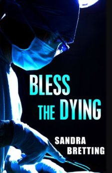 Bless the Dying by Sandra Bretting| wearewordnerds.com