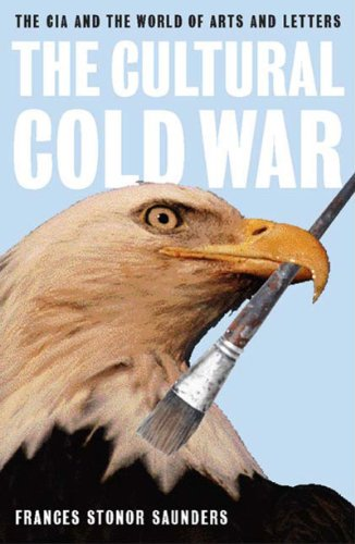 The Cultural Cold War: The CIA and the World of Arts and Letters: Frances Stonor Saunders: 9781565846647: Amazon.com: Books