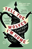 Tell the Wolves I'm Home: A Novel