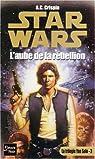 Star Wars, tome 34 : L'aube de la rébellion (La trilogie Yan Solo 3)