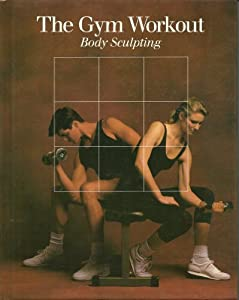 """Cover of """"The Gym Workout (Fitness, Healt..."""