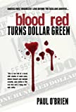 Blood Red Turns Dollar Green