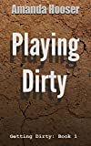 Playing Dirty (Getting Dirty Book 1)