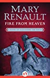 Fire from Heaven (Alexander the Great series Book 1)