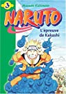 Naruto (roman), tome 3 : L'épreuve de Kakashi