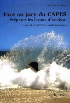 Livres Couvertures de Face au jury du CAPES : Préparer les leçons d'Analyse, L'oral du CAPES de mathématiques
