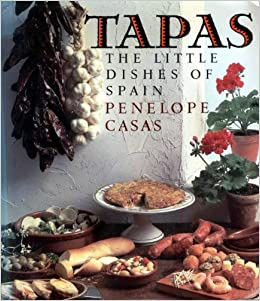 TAPAS:THE LITTLE DISHES OF SPAIN