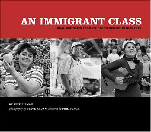 An Immigrant Class: Oral Histories from Chicago's Newest Immigrants