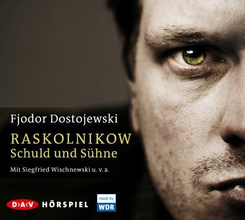 Fjodor Dostojewski - Raskolnikow: Schuld und Sühne (DAV)