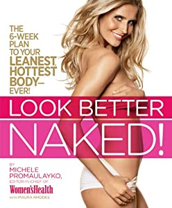 "Cover of ""Look Better Naked: The 6-week p..."