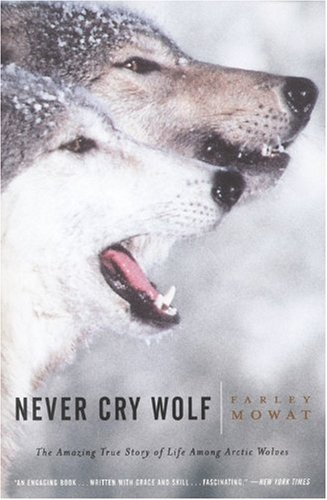 "Cover of ""Never Cry Wolf : Amazing True S..."