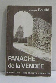 Livres Couvertures de Panache de la vendée - son histoire, ses secrets, ses sites - tourisme-accueil 1972