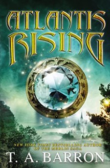 Atlantis Rising (Atlantis Saga) by T. A. Barron| wearewordnerds.com