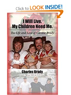 I will live. My children need me. Charles Brady.