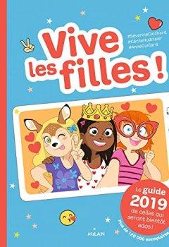 Livres Couvertures de Vive les filles ! 2018: Le guide 2019 de celles qui seront bientôt ados !