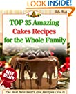 Top 35 Amazing Cakes Recipes for the Whole Family (The Best New Year's Eve Recipes)