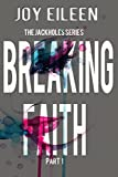 Breaking Faith (The JackholeS Book 1)