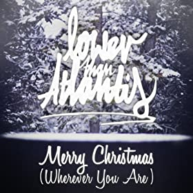 Image result for merry christmas wherever you are lower than atlantis