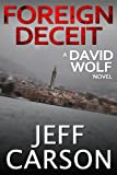 Foreign Deceit (A David Wolf Novel)(Second Edition)