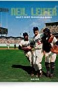 Neil Leifer. The Golden Age of Baseball: Collector's Edition: Baseball - Ballet in the Dirt - Baseball Photography of the 1960s and 70s