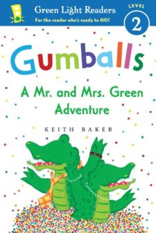 Gumballs: A Mr. and Mrs. Green Adventure (Green Light Readers Level 2) by Keith Baker| wearewordnerds.com