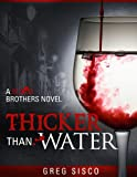 Thicker Than Water (Blood Brothers Vampire Series)