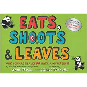 Eats, Shoots & Leaves: Why, Commas Really Do Make a Difference! by Lynne Truss